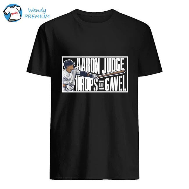 Aaron Judge Drops The Gavel Shirt