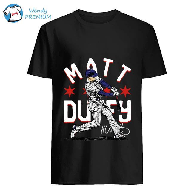 Chicago Cubs Matt Duffy Hit The Ball Signature Shirt
