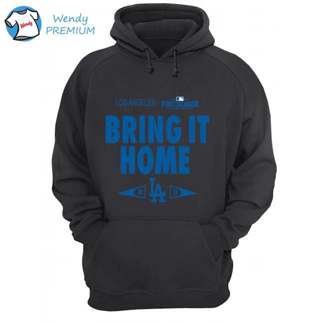 Los Angeles Dodger 2021 Postseason Bring It Home Shirt Hoodie